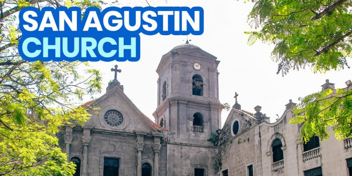 SAN AGUSTIN CHURCH, MANILA: Travel Guide + New Normal Updates