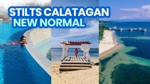2021 STILTS CALATAGAN BEACH RESORT New Normal Travel Guide + Requirements