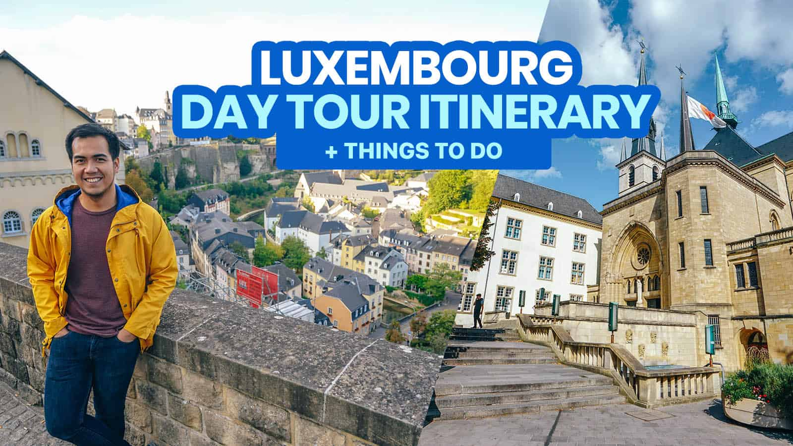 LUXEMBOURG DAY TOUR ITINERARY: 15 Things to Do & Walking Route