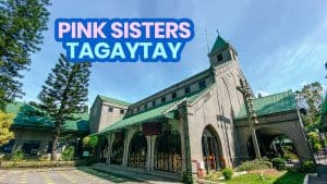 PINK SISTERS TAGAYTAY: Travel Guide, Mass Schedule, How to Get There