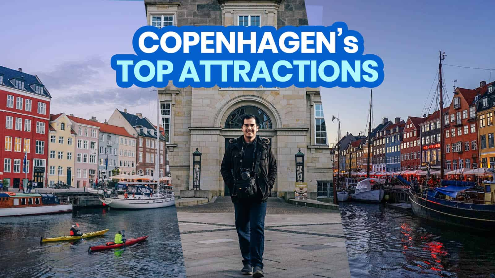 COPENHAGEN: 22 Best Things to Do & Places to Visit