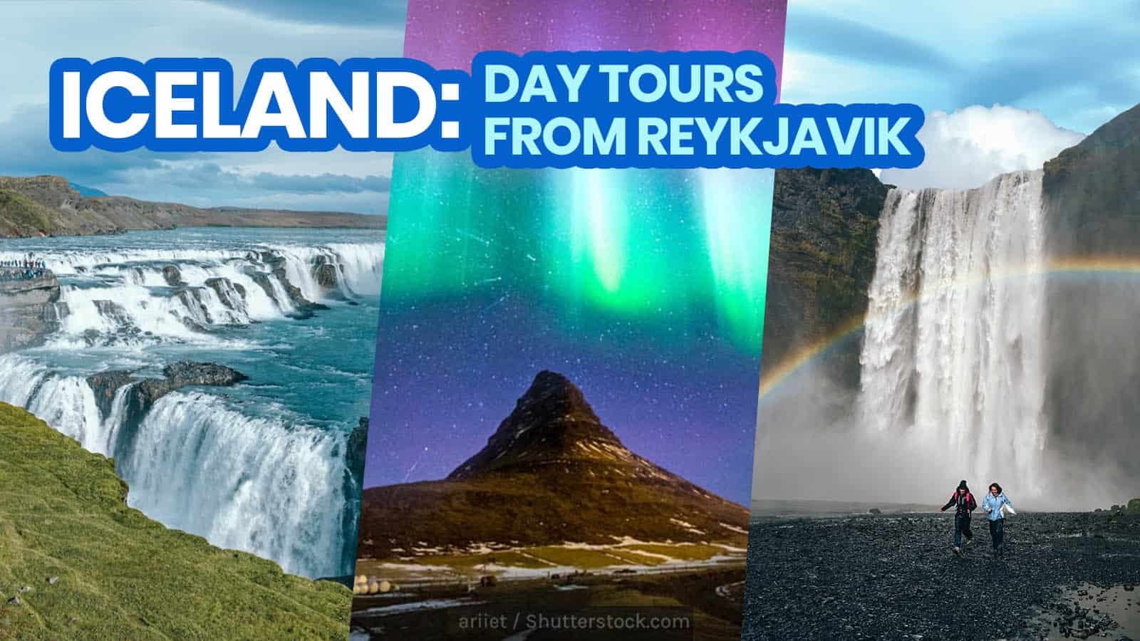 15 DAY TOURS FROM REYKJAVIK: Top Things to Do in Iceland