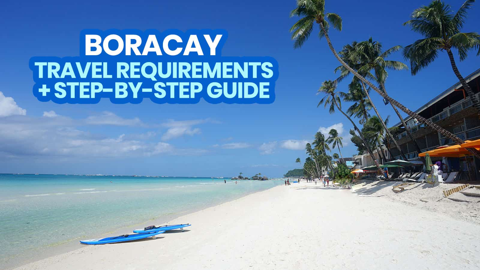 HOW TO VISIT BORACAY: 2021 Step-by-Step Process + Tourist Requirements